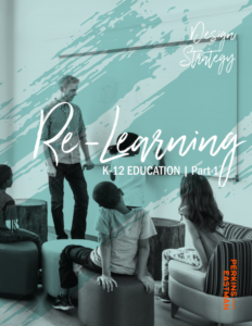 Re-Learning K-12 Education: Part I