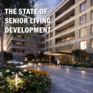 Photo of The State of Senior Living Development: Moving Forward