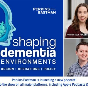 Photo of New Perkins Eastman Podcast Explores Changes for Dementia-Care Environments